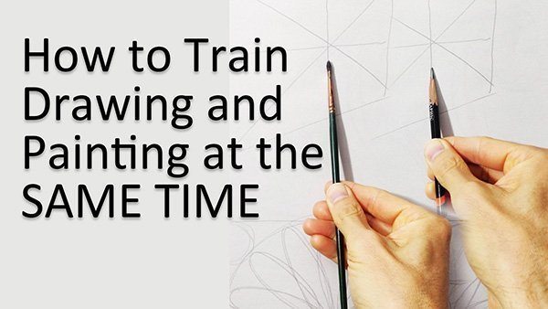 How to Practice Drawing and Painting at the Same Time